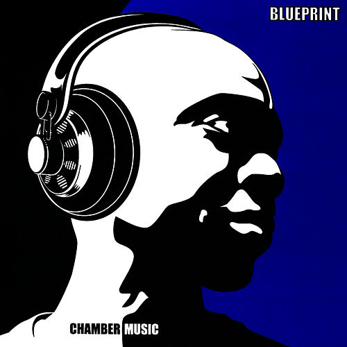 Chamber Music : Instrumental Album de Blueprint