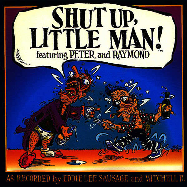Shut Up Little Man (The Best Of) by Peter and Raymond