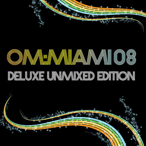 Om Miami 2008 Deluxe Unmixed Edition von Various Artists