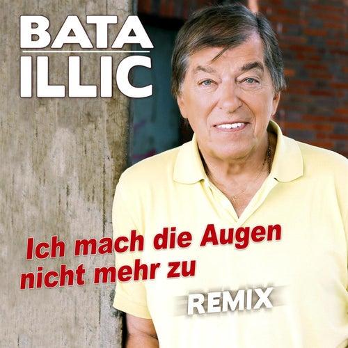 Ich mach die Augen nicht mehr zu (Remix) de Bata Illic