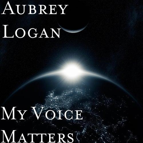 My Voice Matters de Aubrey Logan