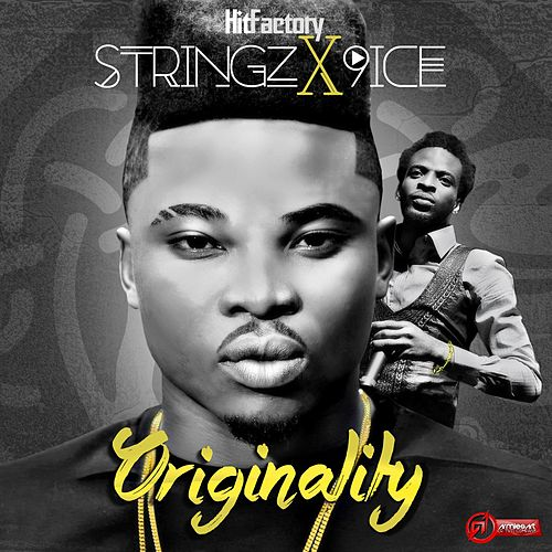 Originality (feat. 9ice) by Stringz