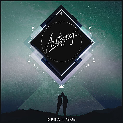 Dream (Remixes) von Autograf
