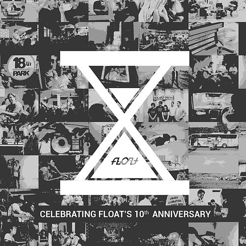 10 (Celebrating Floats 10th Anniversary) by Float