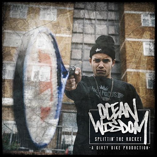 Splittin' the Racket by Ocean Wisdom
