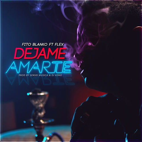 Dejame Amarte (feat. Flex) de Fito Blanko (1)