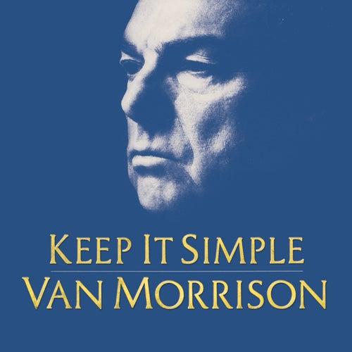 Keep It Simple by Van Morrison