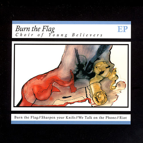 Burn The Flag von Choir Of Young Believers