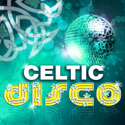 Celtic Disco by Various Artists