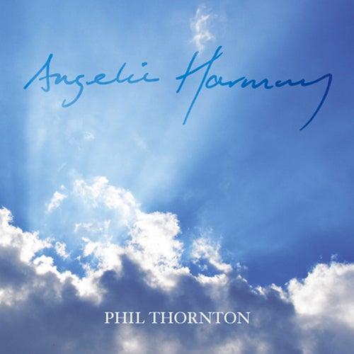 Angelic Harmony de Phil Thornton