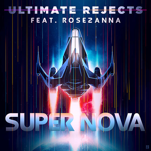 Super Nova (feat. Rosezanna) de Ultimate Rejects