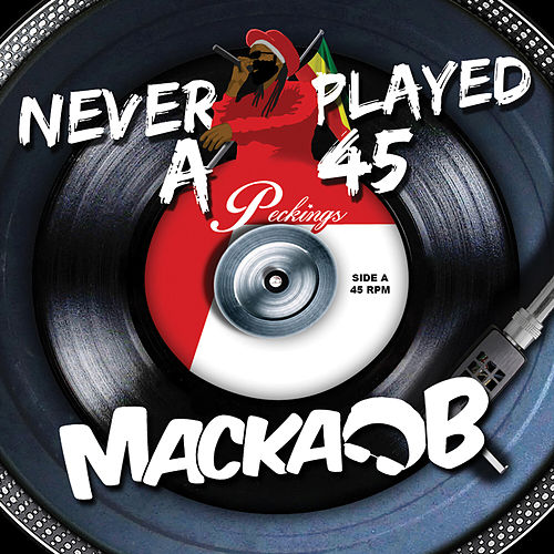 Never Played a 45 by Macka B.