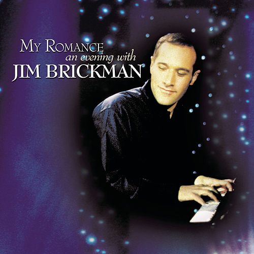 My Romance: An Evening With Jim Brickman de Jim Brickman