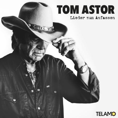 Lieder zum Anfassen von Tom Astor