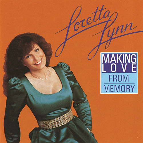 Making Love from Memory von Loretta Lynn