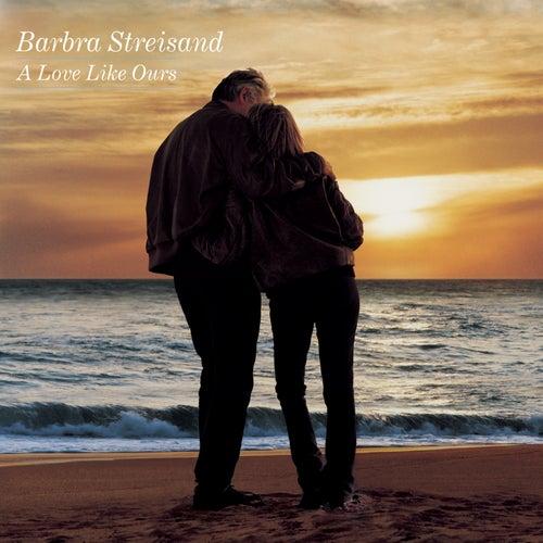 A Love Like Ours de Barbra Streisand
