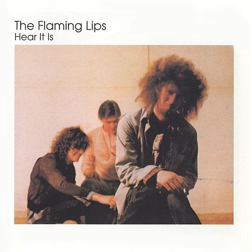 Hear It Is von The Flaming Lips