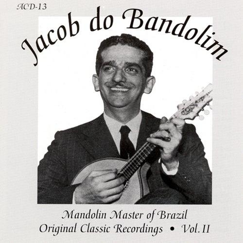 Original Classic Recordings Vol. 2 von Jacob Do Bandolim