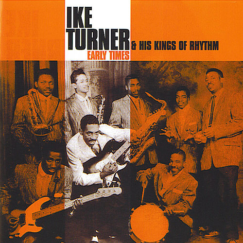 Early Times by Ike Turner