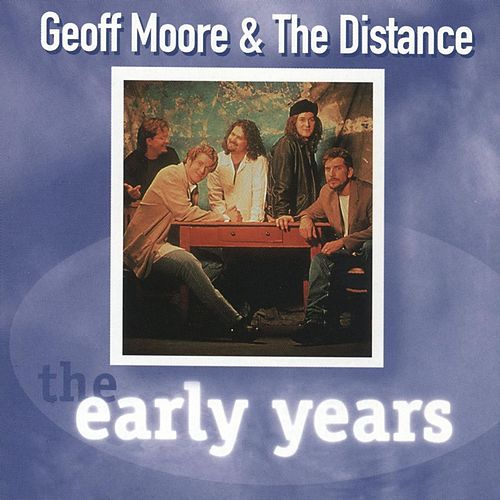 Early Years by Geoff Moore