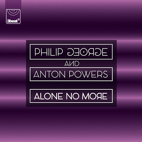Alone No More by Philip George