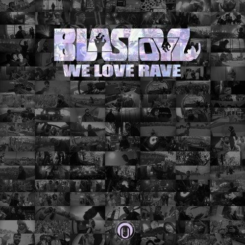 We Love Rave de Blastoyz