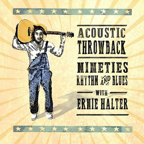 Acoustic Throwback - Nineties Rhythm and Blues de Ernie Halter