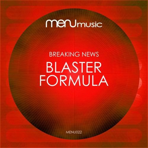 Blaster / Formula by Breaking News