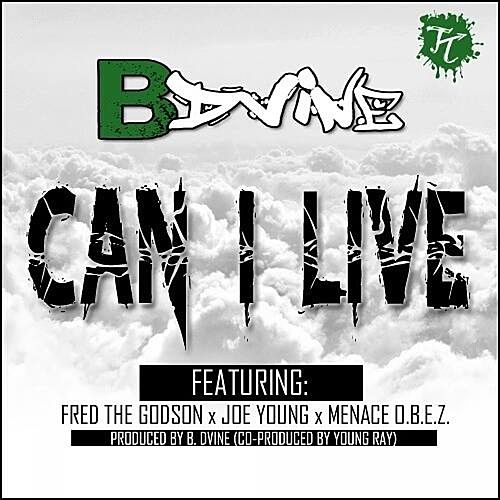 Can I Live (feat. Fred the Godson, Joe Young, & Menace O.B.E.Z.) - Single by B. Dvine