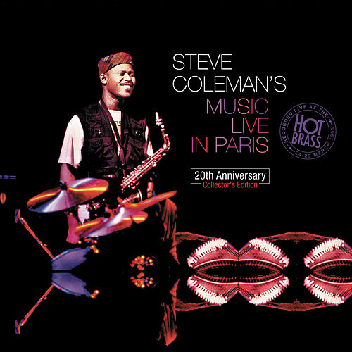 Steve Coleman's Music Live In Paris : 20th Anniversary Collector's Edition (Recorded live at the Hot Brass: 24 - 29 March 1995 (Remastering 2015)) de Steve Coleman