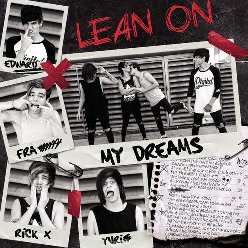 Lean On de My Dreams