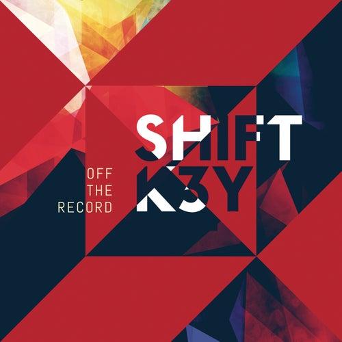 Off the Record von Shift K3y