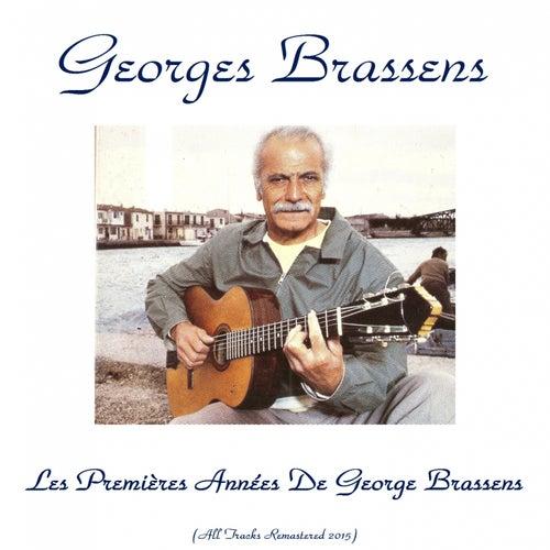 Les premières années de Georges Brassens (Remastered 2015) de Georges Brassens