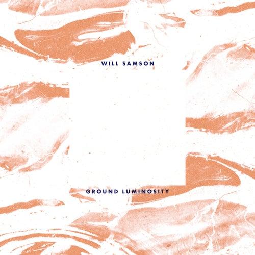 Ground Luminosity by Will Samson