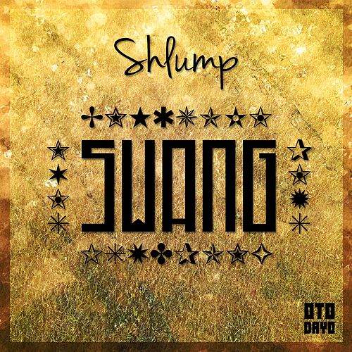 Swang by Shlump