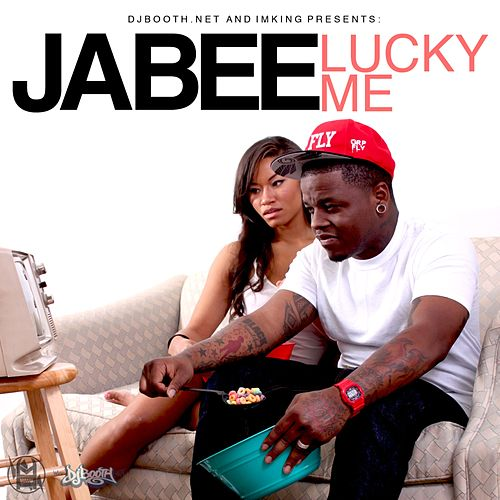 Lucky Me by Jabee