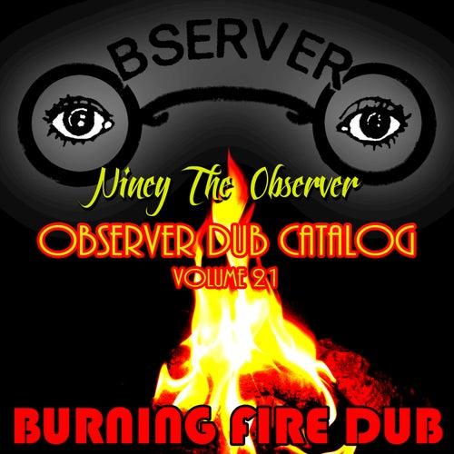 Observer Dub Catalog, Vol. 21 - Burning Fire Dub by Niney the Observer