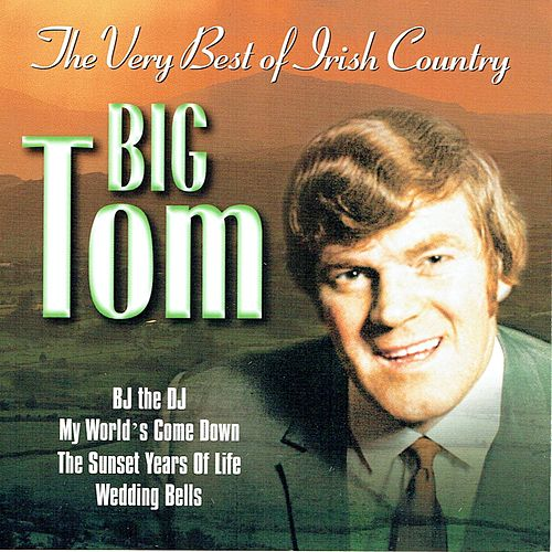 The Very Best of Irish Country by Big Tom