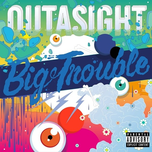 Big Trouble von Outasight
