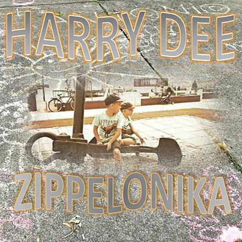 Zippelonika - Single by Harry Dee
