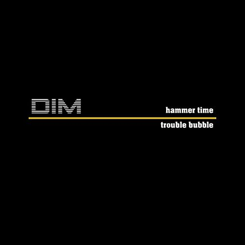 Hammer time de D.I.M.