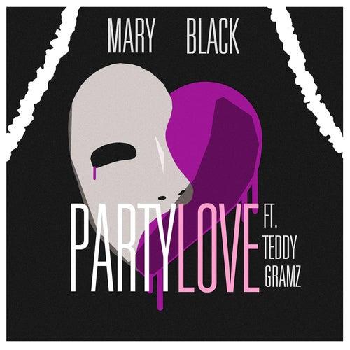 Party Love (feat. Teddy Gramz) de Mary Black