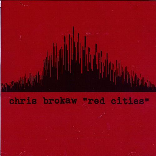 Red Cities by Chris Brokaw