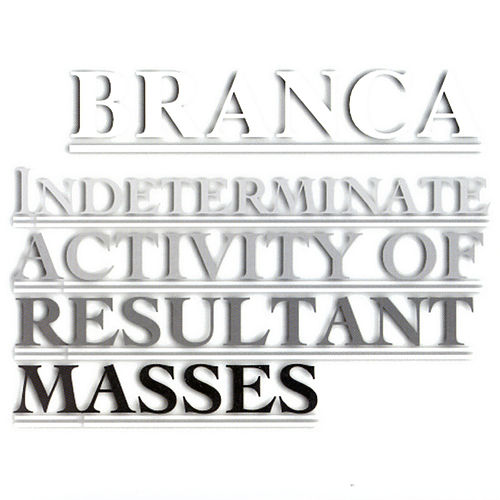 Indeterminate Activity Of Resultant Masses von Glenn Branca
