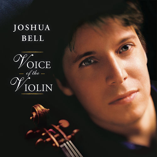Voice of the Violin by Joshua Bell