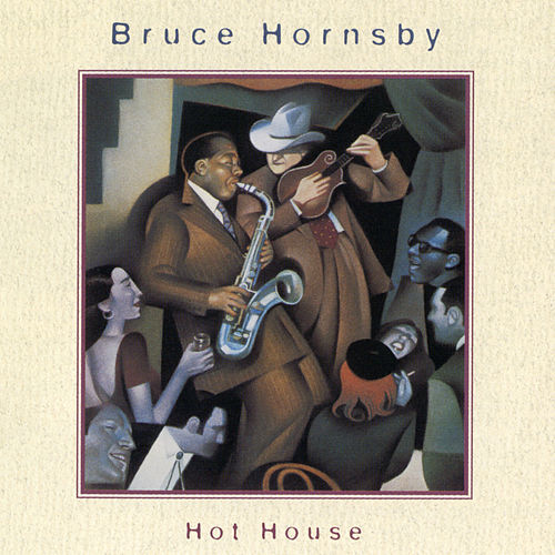 Hot House by Bruce Hornsby