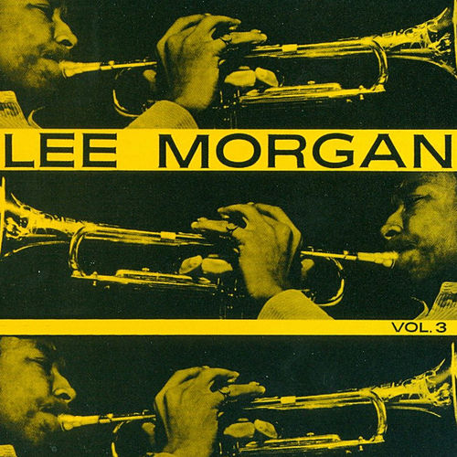 Lee Morgan - Vol. 3 by Lee Morgan