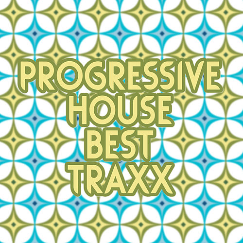 Progressive House Best Traxx de Various Artists