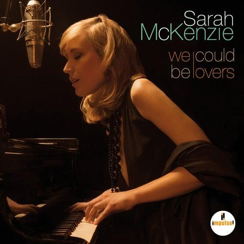 We Could Be Lovers von Sarah McKenzie