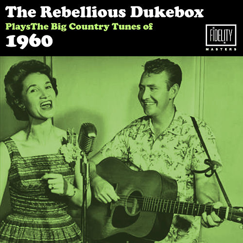 The Rebellious Jukebox Plays the Big Hit Country Tunes of 1960 de Various Artists